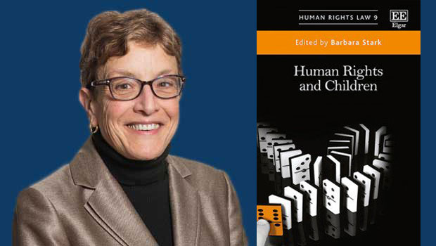 "Photo of the cover of the book ""Human Rights and Children"" (2017) and a headshot of the book's editor, Barbara Stark, Professor of Law"