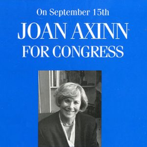 Hofstra Law alumna Joan Axinn '76 pictured on a poster from her 1992 primary campaign for the 4th Congressional District in Nassau County, New York