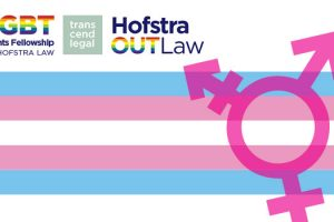 Illustration used to promote the Nov. 12, 2017, Name & Gender Marker Change Clinic with the logs of the three co-organizers, the Hofstra Law LGBT Rights Fellowship program, the Hofstra Law student organization OUTLaw, and Transcend Legal , as well as a symbol depicting male, female, and transgender