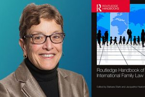 "Photo of the cover of the book ""Routledge Handbook of International Family Law (Routledge UK 2019) and a headshot of the book's co-editor, Barbara Stark, professor of law"