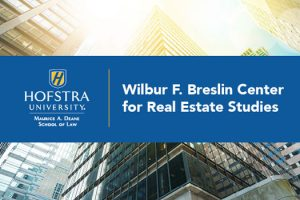 Hofstra Law logo and the name of the Wilbur F. Breslin Center for Real Estate Studies on a blue blackground superimposed on a photo of several high-rise buildings