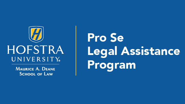 Logo of the Hofstra Pro Se Legal Assistance Program, which has the logo of the Maurice A. Deane School of Law on the left and the name of the program on the right